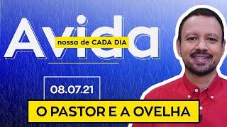 O PASTOR E A OVELHA - 08/07/21