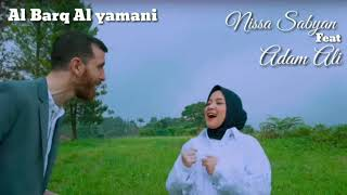 LAGU TERBARU || NISSA SABYAN feat ADAM ALI || (LIRIK) || AL BARQ AL YAMANI