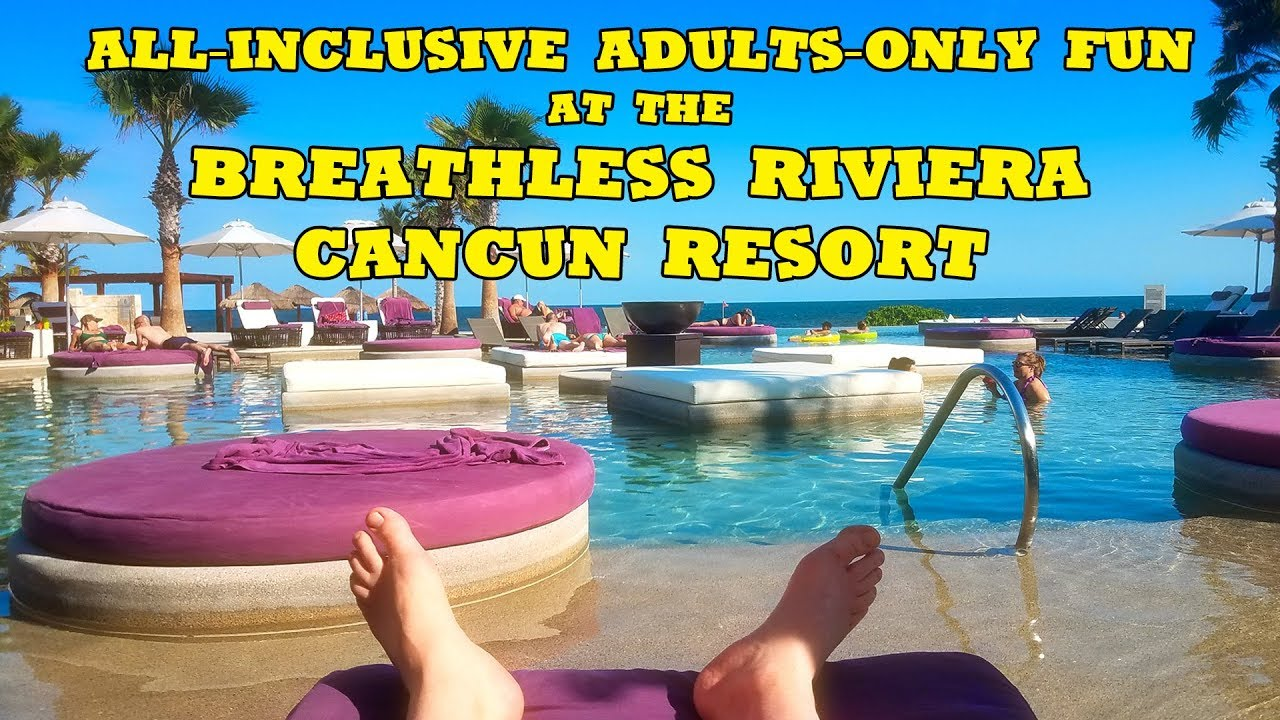 All Inclusive Adults Only Fun At The Breathless Riviera Cancun Resort And Spa Xhale Swim Out Suite Youtube