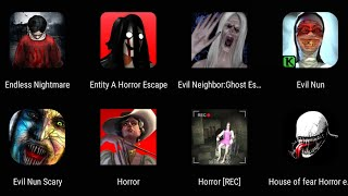 Endless Nightmare,Evil Neighbor Ghost Escape,Evil Nun,Evil Nun Scary,Horror Rec,House Of Fear