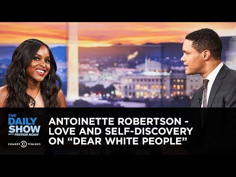 """Antoinette Robertson – Love and Self-Discovery on """"Dear White People"""" 