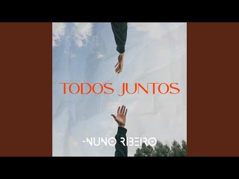 Nuno Ribeiro - Todos Juntos mp3 baixar