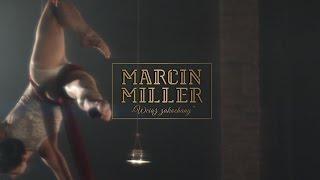 """Marcin Miller - """"Wciąż Zakochany"""" (SPOT)"""