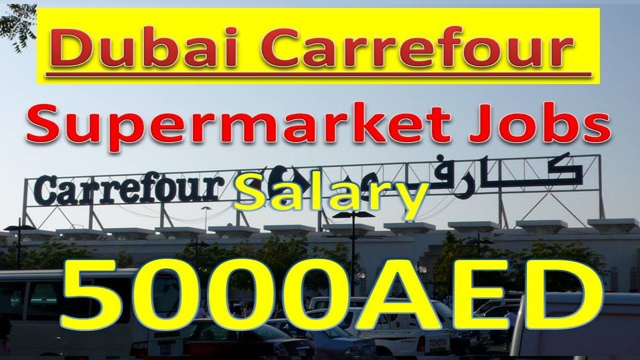 Carrefour Supermarket Jobs In Dubai With Good Salary Apply Now