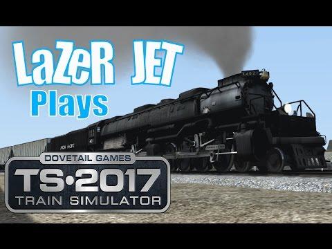 LaZeR JET Plays... Train Simulator 2017 -  Union Pacific Big Boy