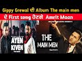 AYEN KIVEN | Gippy Grewal ft Amrit Maan | The main men Full album | latest punjabi songs update