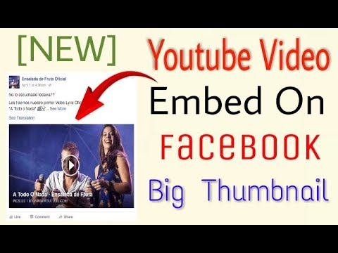 How to Share YouTube Videos on Facebook with Big Thumbnail & Auto Play