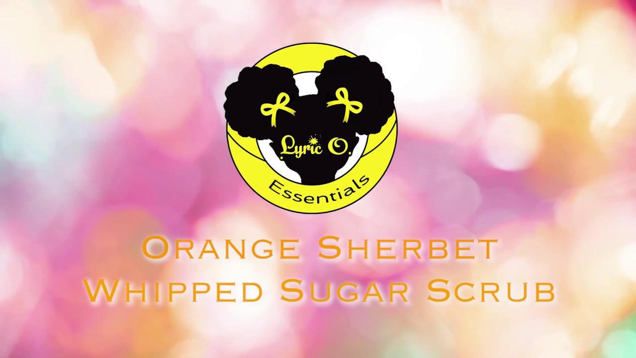 Orange Sherbet Whipped Scrub Review ~Lyric O. Essentials~