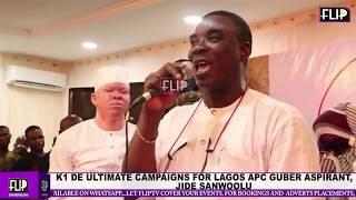 K1 DE ULTIMATE CAMPAIGNS FOR LAGOS APC GUBER ASPIRANT, JIDE SANWOOLU