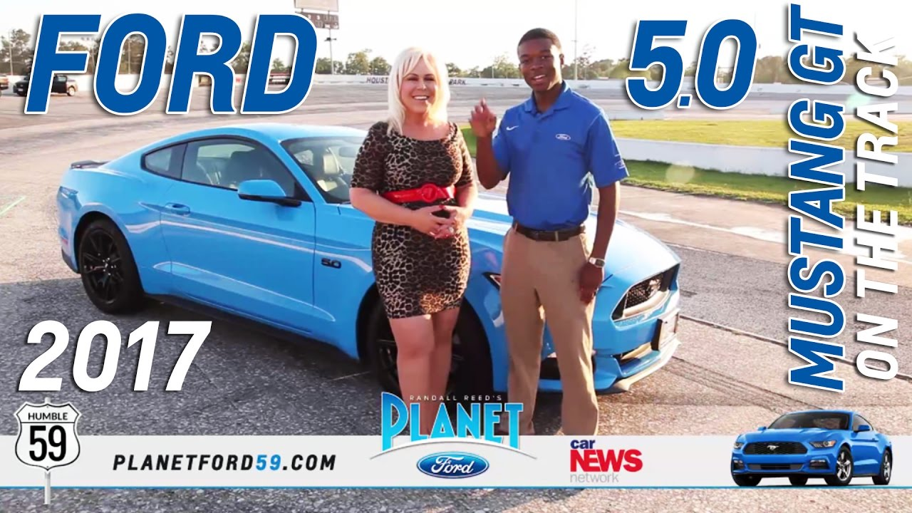 Planet Ford Humble >> 2017 Ford Mustang Gt Test Drive On The Racetrack Planet Ford 59 Humble Texas