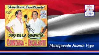 Download Dúo De La Simpatía: Quintana - Escalante - Musiqueada Jazmin Vype MP3 song and Music Video