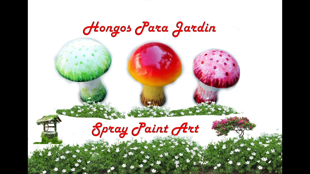 Pintando decorando hongos para jard n spray paint art for Hongos de jardin