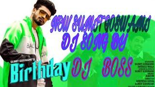Birthday Sumit Goswami Remix Dj song, Birthday Sumit Goswami Remix Song 2020