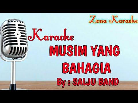 Download lagu baru KARAOKE MUSIM YANG BAHAGIA  (SALJU BAND) di ZingLagu.Com