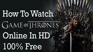 How To Watch Game Of Thrones Online Free Online