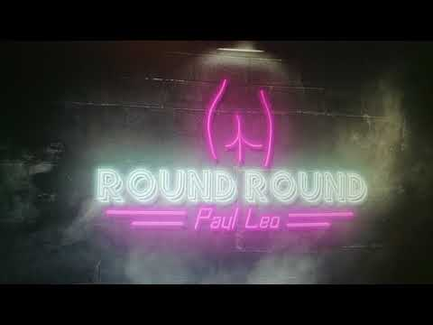 "Paul Leo  - ""Round Round"" (soooo Dirty)"