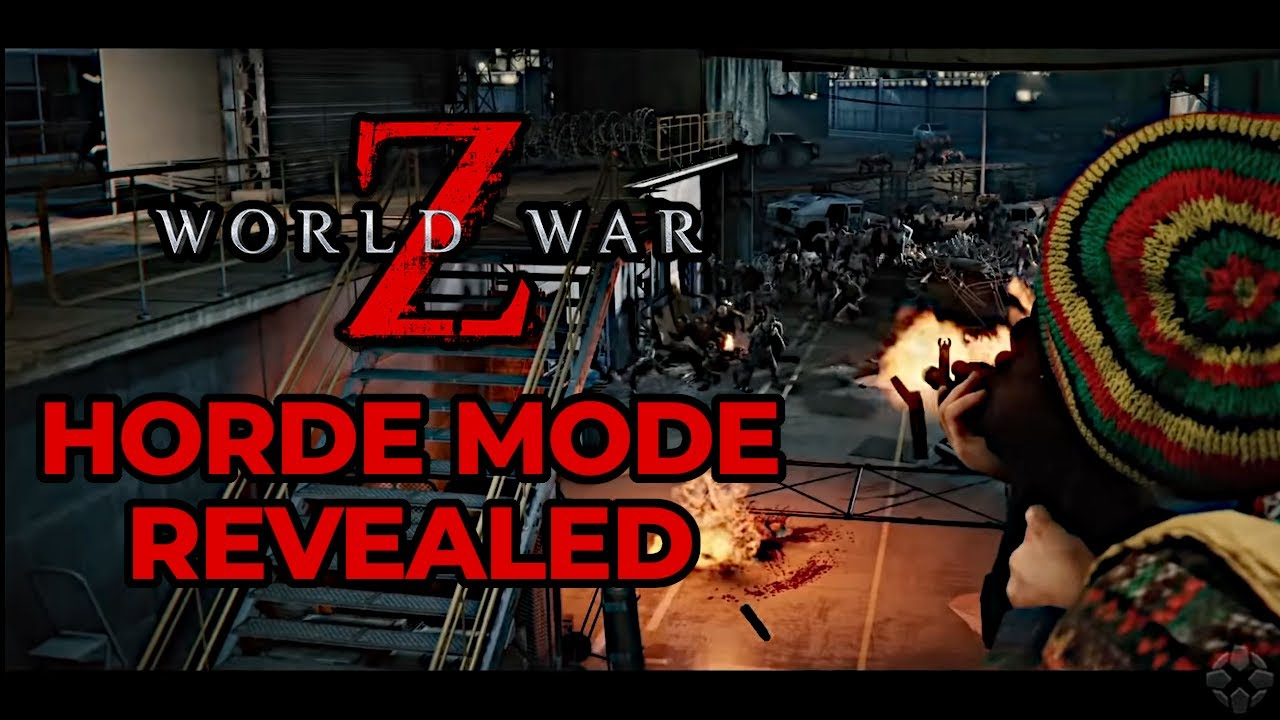 Best Horde Server 2020.New Horde Mode Z Reveal Breakdown World War Z Dlc Update