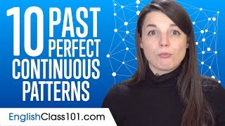 Top 10 Past Perfect Continuous Patterns in English thumbnail