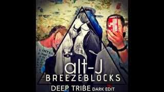 """Alt-J """"Breezeblocks"""" - Deep Tribe Dark Edit [Free Download]"""