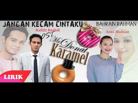 (OST Mr Donat Karamel)Bahrain Rahman - Jangan Kecam Cintaku Lirik