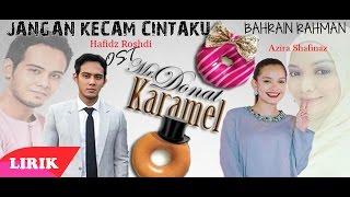 Video (OST Mr Donat Karamel)Bahrain Rahman - Jangan Kecam Cintaku Lirik download MP3, 3GP, MP4, WEBM, AVI, FLV Januari 2018