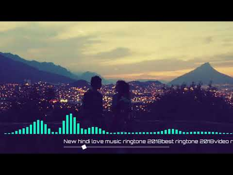 new-hindi-love-music-ringtone-2019-best-ringtone-2019-video-ringtone-new-ringtone-2019