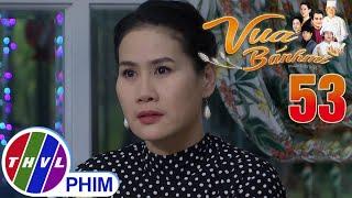 image Vua bánh mì - Tập 53[5]: Bà Khuê yêu cầu Tài phải khiến tiệm Vua Bánh Mì đóng cửa để kéo Bảo về