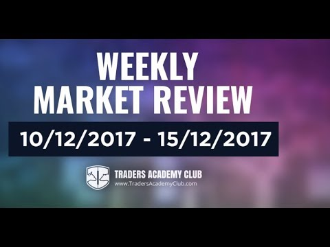Best 11 Trades For The Week 10 to 15 Of December 2017 - Weekly Forex Review