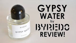 GYPSY WATER by BYREDO FRAGRANCE REVIEW! | CascadeScents