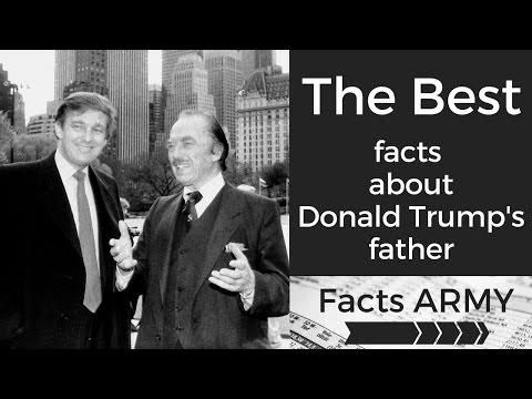 Donald Trump Father ★ The Best Facts about Fredrick Trump ★ Facts ARMY ★★★