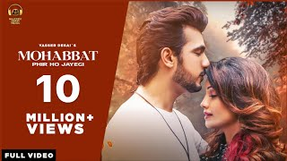 Mohabbat Phir Ho Jayegi - Yasser Desai Mp3 Song Download