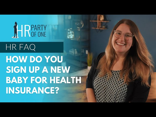 How Do You Sign Up a New Baby for Health Insurance?