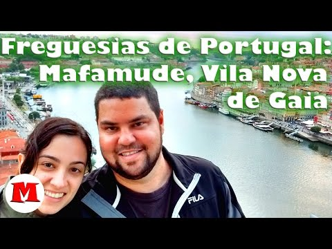 Freguesias de Portugal: Mafamude, Vila Nova de Gaia   Canal Maximizar