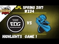 EDG vs NB Highlights Game 1 LPL Spring W2D4 2017 Edward Gaming vs NewBee
