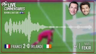 France 2-0 Irlande : Les commentaires de G. Margotton et B. Lizarazu sur le but de Fekir