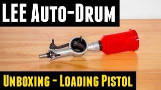 LEE Auto Drum Powder Measure Unboxing, Overview, Loading Pistol
