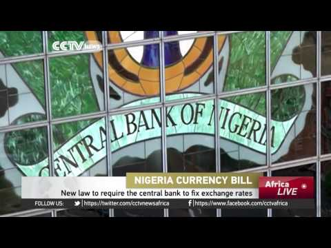 New Law To Require The Nigerian Central Bank To Fix Exchange Rates