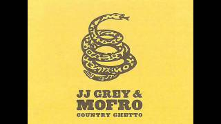Watch Jj Grey  Mofro Country Ghetto video