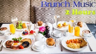 Brunch Music and Brunch Music Playlist 2 HOURS of Brunch Music Mix for Sunday and Everyday