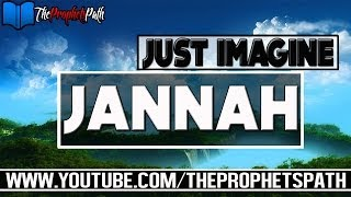 Just Imagine Jannah ᴴᴰ | Amazing Reminder