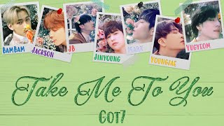 Got7(갓세븐) - Take Me To You (Color Coded Lyrics Han|Rom|Eng)