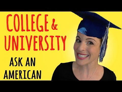 Ask An American: COLLEGE, UNIVERSITY and HIGH SCHOOL in the U.S.