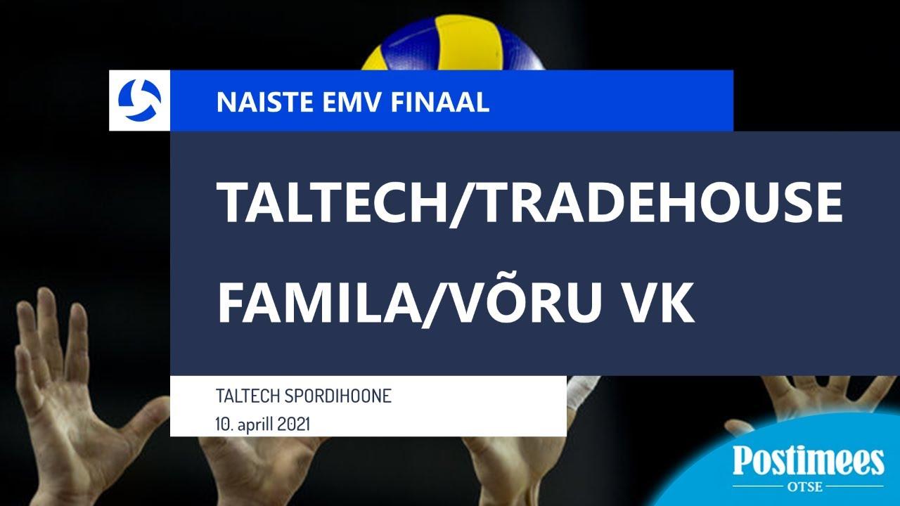 TalTech/Tradehouse vs Familia/Võru Võrkpalliklubi - Naiste EMV Finaal, 10.04.2021