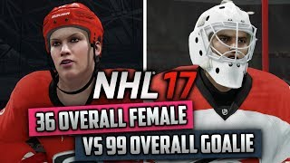 Can a 36 Overall Female Score on a 99 Overall Goalie? (NHL 17 Challenge)