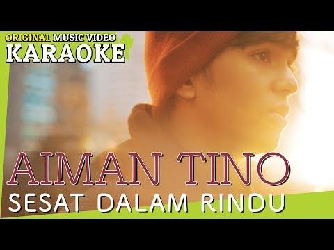 Free Download Aiman Tino - Sesat Dalam Rindu (karaoke - Minus One) Mp3 dan Mp4