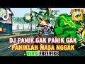 DJ Panik Gak Panik Gak Paniklah masa nggak Tik Tok Remix Terbaru 2021 Versi Free Fire