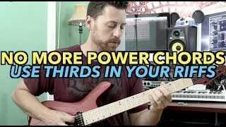 No More Power Chords | Using Thirds In Your Riffs