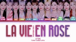 [OFFICIAL VER.] IZ*ONE (アイズワン) - La Vie En Rose Japanese Lyrics (Kan/Rom/Eng/Color Coded/Lyrics/歌詞)