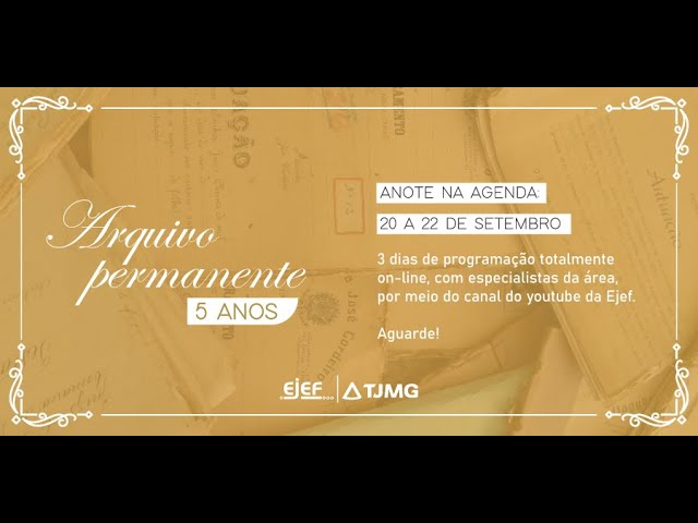 """2º Dia - Seminário """"Comemoração do Aniversário de 5 anos do Arquivo Permanente do TJMG"""""""