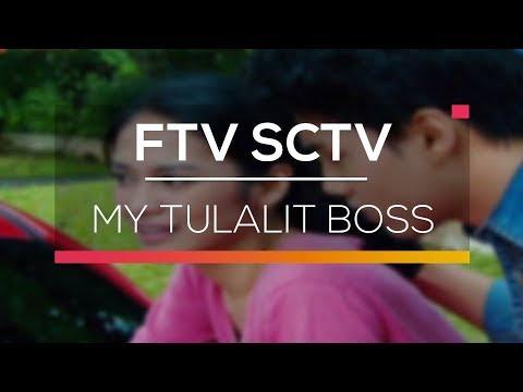 FTV SCTV - My Tulalit Boss